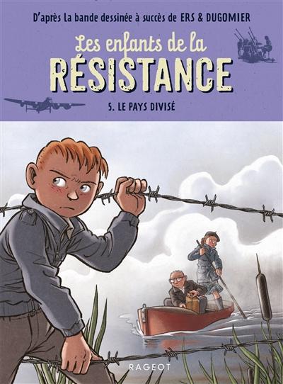 Les enfants de la Résistance. Vol. 5. Le pays divisé