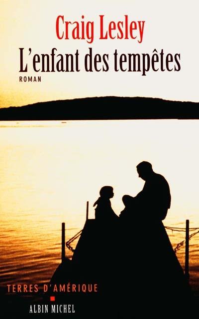 L' enfant des tempêtes : roman / Craig Lesley | Lesley, Craig. Auteur