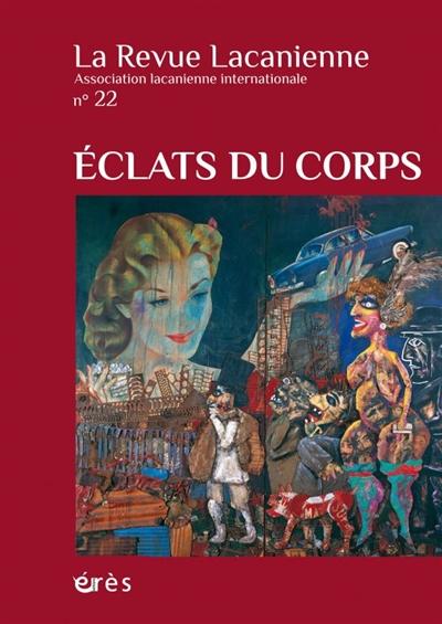 Revue lacanienne (La), n° 22. Eclats du corps