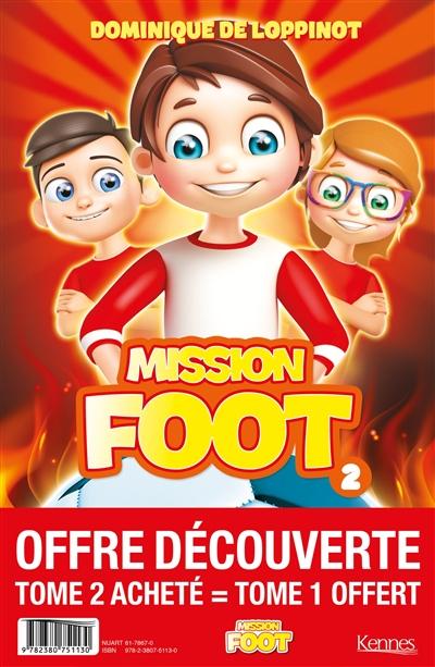 Mission foot : offre découverte : tome 2 acheté = tome 1 offert