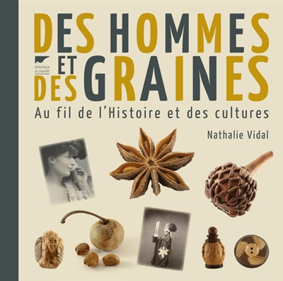 Des hommes et des graines | Nathalie Vidal, Auteur