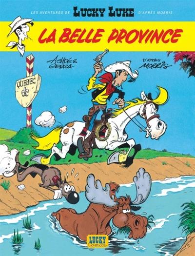 Les aventures de Lucky Luke d'après Morris. Vol. 1. La Belle Province