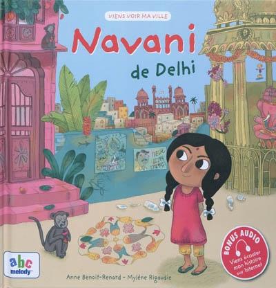 Navani de Delhi / auteur, Anne Benoit-Renard | Benoit-Renard, Anne (1970-....). Auteur