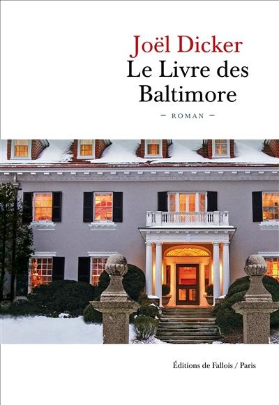 Le livre des Baltimore : roman / Joël Dicker | Dicker, Joël (1985-....). Auteur
