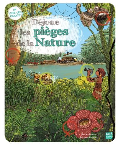 Déjoue les pièges de la nature