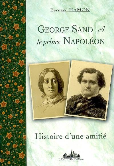 George Sand & le prince Napoléon : histoire d'une amitié, 1852-1876