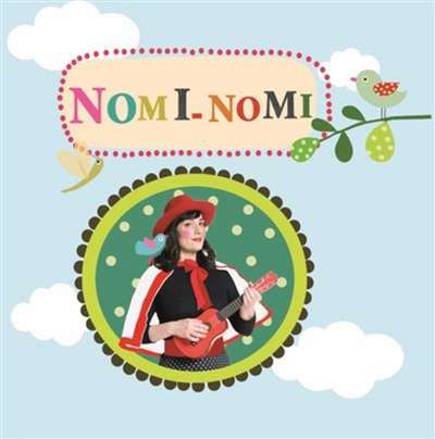Chante avec Nomi-Nomi : 14 chansons à danser et à jouer