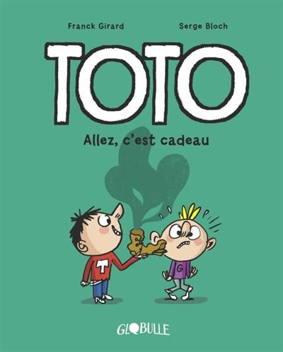 Toto. Vol. 2. Allez, c'est cadeau