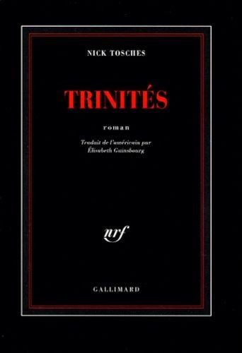 Trinités : roman / Nick Tosches | Tosches, Nick (1949-....). Auteur