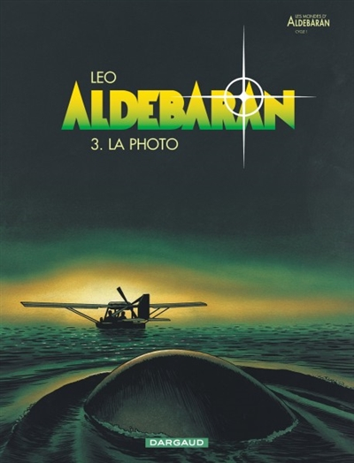 Aldébaran. 3, La photo / Léo | Léo (1944-....). Auteur