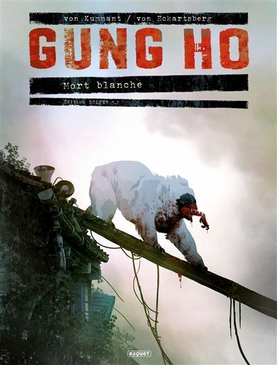 Gung Ho. Vol. 5. Mort blanche. Vol. 2