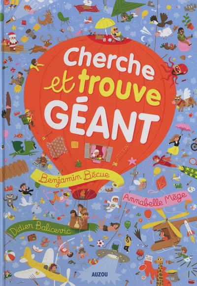 Cherche et trouve géant / Benjamin Bécue, Annabelle Mège, Didier Balicevic | Mège, Annabelle. Auteur