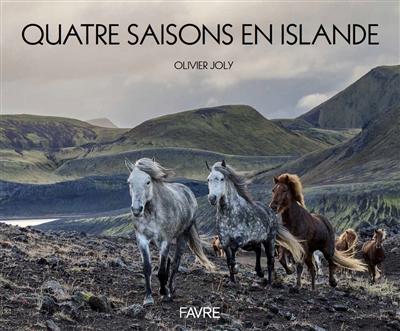 Quatre saisons en Islande / Olivier Joly | JOLY, Olivier. Auteur