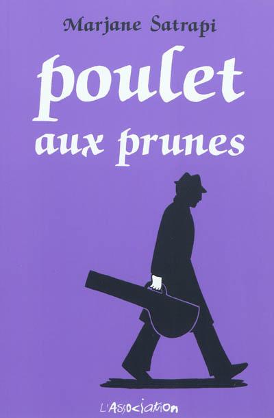 Poulet aux prunes / Marjane Satrapi | Satrapi, Marjane. Auteur