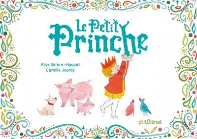 Le petit prinche   Alice Brière-Haquet (1979-....). Auteur