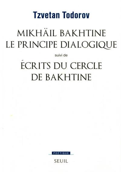 Mikhaïl Bakhtine, le principe dialogique.