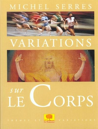 Variations sur le corps | Serres, Michel (1930-....)