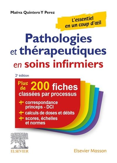 Pathologies et thérapeutiques en soins infirmiers : 213 fiches pour ESI et infirmiers