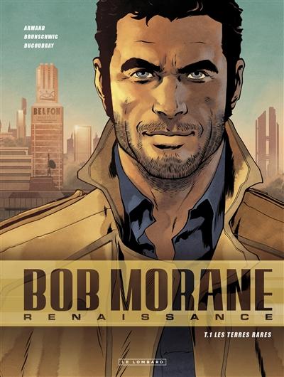 Bob Morane : renaissance. Vol. 1. Les terres rares