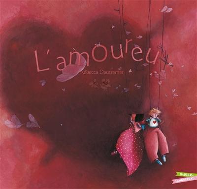 L' amoureux / Rébecca Dautremer   Dautremer, Rébecca (1971-....). Auteur