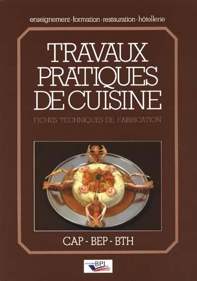 Travaux pratiques de cuisine : fiches techniques de fabrication / par Michel Maincent | Maincent-Morel, Michel