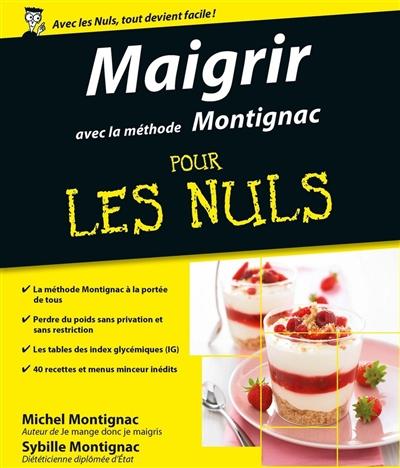 Maigrir avec la méthode Montignac pour les nuls | Montignac, Michel (1944-2010). Auteur