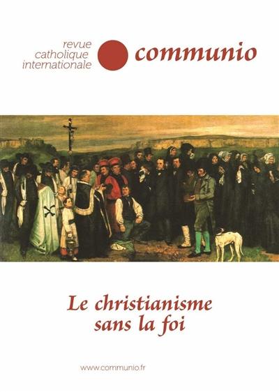 Communio, n° 276. Le christianisme sans la foi