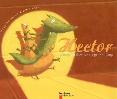 Hector, le loup qui découvrit la peur du loup | Ben Kemoun, Hubert (1958-....). Auteur