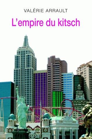 L' empire du kitsch   Arrault, Valérie