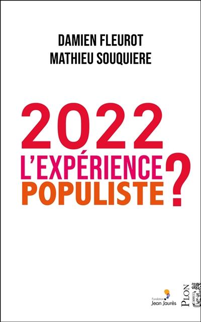 2022, l'expérience populiste ?
