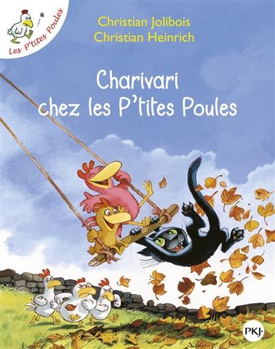 Charivari chez les p'tites poules / Christian Jolibois   Jolibois, Christian (1954-....). Auteur