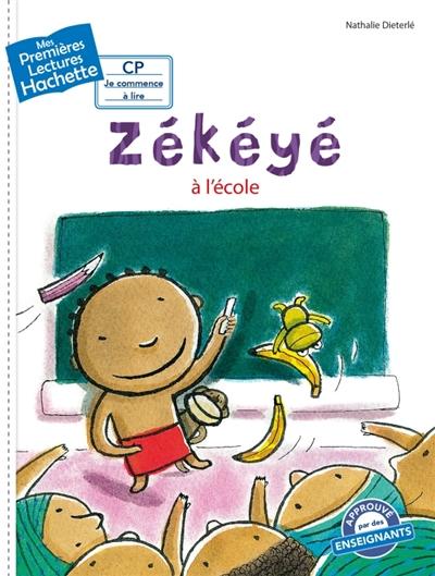 Zékéyé à l'école / écrit et illustré par Nathalie Dieterlé | Dieterlé, Nathalie (1966-....). Auteur. Illustrateur