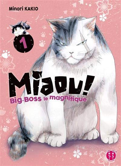 Miaou ! Big-Boss le magnifique. 1 | Kakio, Minori. Auteur