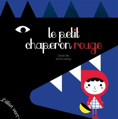 Petit Chaperon rouge (Le) | Alix, Cécile. Auteur