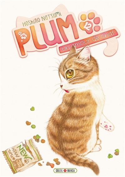 Plum, un amour de chat. 12 : manga / Natsumi Hoshino   Hoshino, Natsumi. Auteur. Illustrateur