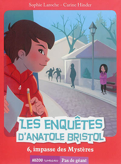 Les enquêtes d'Anatole Bristol. 6, impasse des Mystères