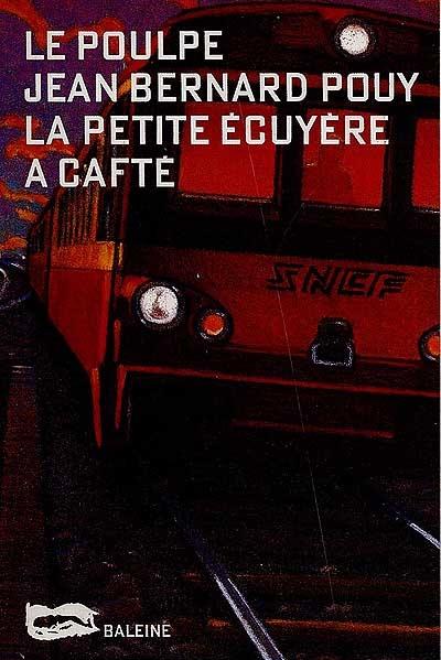 La petite écuyère a cafté | Pouy, Jean-Bernard (1946-....)