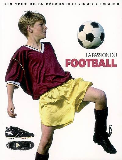 La passion du football / Hugh Hornby   Hugh Hornby