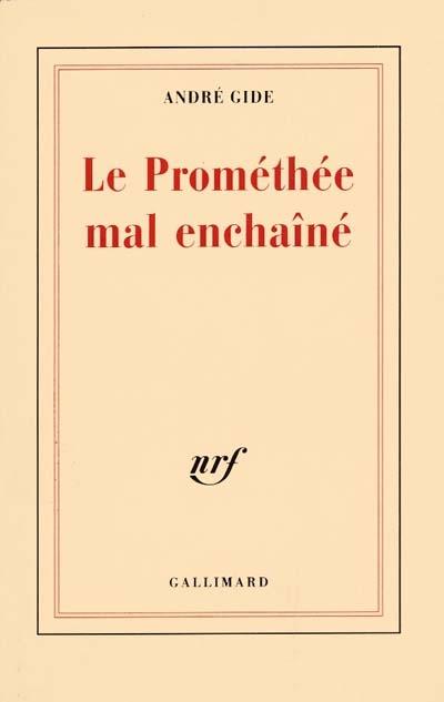 Le prométhée mal enchaîné   André Gide (1869-1951). Auteur