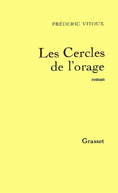 Les Cercles de l'orage   Frédéric Vitoux (1944-....). Auteur