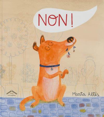 Non ! | Altés, Marta (1982-....). Auteur