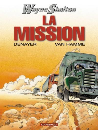 Wayne Shelton. Vol. 1. La mission