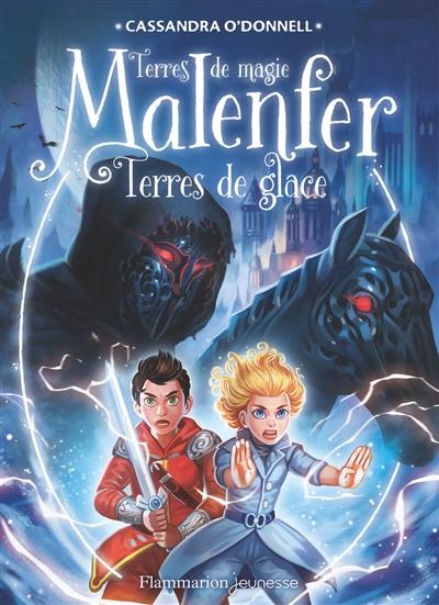Malenfer. 5, Terres de glace / Cassandra O'Donnell | O'Donnell, Cassandra. Auteur