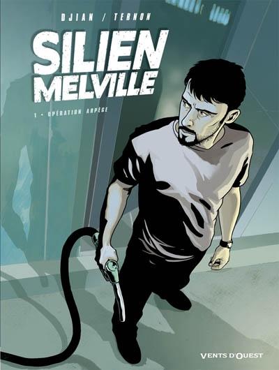 Silien Melville. Vol. 1. Opération Arpège