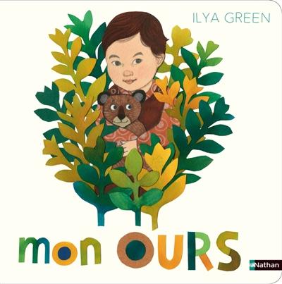 Mon ours / Ilya Green | Green, Ilya (1976-....). Auteur