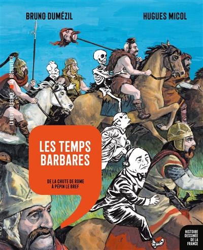 temps barbares (Les) : de la chute de Rome à Pépin le Bref | Dumézil, Bruno (1976-....). Auteur
