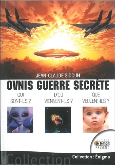 Ovnis... guerre secrète