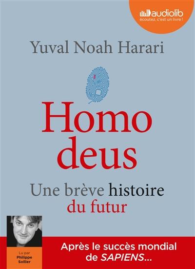 Homo deus : une brève histoire du futur   Harari, Yuval Noah (1976-....). Auteur