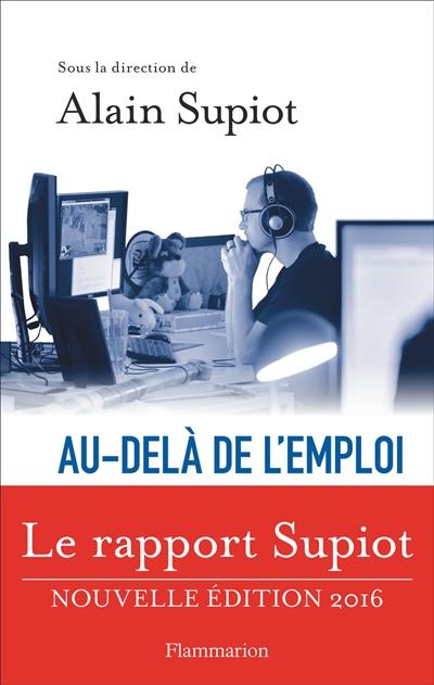 Au-delà de l'emploi : Transformations du travail et devenir du droit du travail en Europe : Rapport pour la Commission des Communautés européennes  