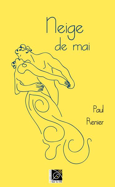 Neige de mai / Paul Renier | Renier, Paul. Auteur